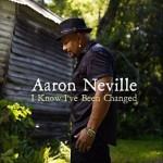 Aaron NEville I Know Ive Been Changed