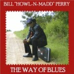 Bill Howl n Madd Perry The Way Of Blues