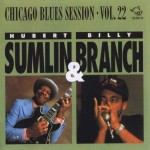 Hubert Sumlin Billy Branch Chicago Blues Session 22