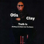 Otis Clay Truth Is