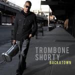 Trombone Shorty Backatown