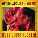 Watermelon Slim Bull Goose Rooster